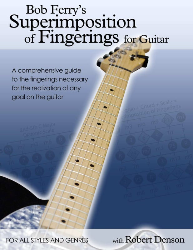 Bob Ferry's Superimposition of Fingerings for Guitar